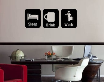 Office Decor Sleep, Drink, Work   Office Decoration Wall Decal   Coffee  Decal