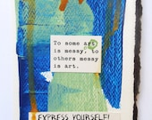 ON SALE Inspirational Greeting Card for Artists titled Express Yourself Original Painted Card and Envelope by Jeanne Fry