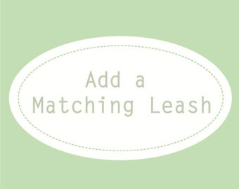Add A Matching Leash to Your Collar Order, Dog Lead, Dog Traffic Lead, 6 ft Leash, 4 ft Leash