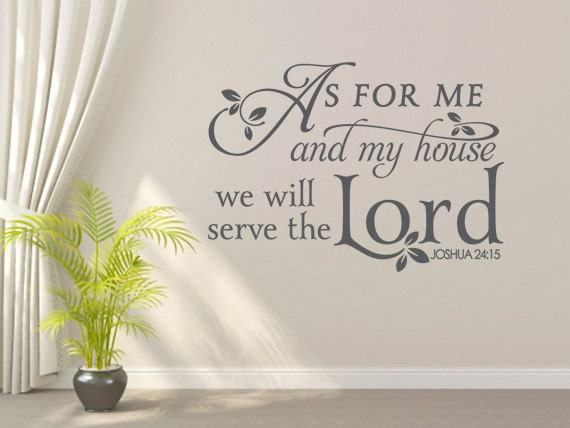 Religious Wall Decal. As For Me And My House. CODE 087