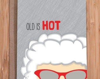 funny birthday card / old is hot