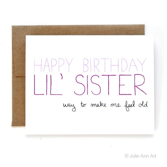 50% off - LAST CHANCE SALE - Sister Birthday Card - Birthday Card For Little Sister - Way To Make Me Feel Old