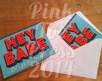 Hey Babe // Any Occasion Greeting Card // unique cards