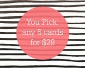 You Pick Any Five Greeting Cards - Single Greeting Cards