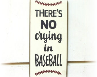 There's no crying in baseball wood sign
