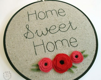 Floral Home Sweet Home. Embroidery Hoop Art Embroidery Wall Art Hand Embroidered Hand Stitched Flowers Bouquet Home Decor Gift Home Owner