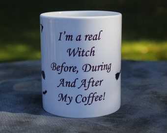 I'm a real witch with or without my  Coffee mug