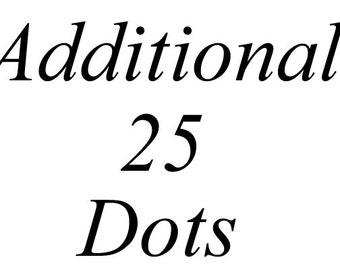 Addtional 25 Dots