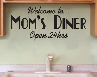 Welcome to Mom's Diner Open 24hrs Kitchen Sticker 24x12