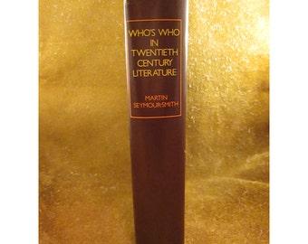 Who's Who in Twentieth Century Literature by Martin Seymour-Smith