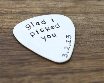 Glad I Picked You Guitar Pick Date Guitar Pick Personalized Guitar Pick Boyfriend Guitar Pick Husband Guitar Pick Custom Guitar Pick