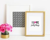 ART PRINT - I Love Pretty Things - Hot Pink and Black - By A Blissful Nest