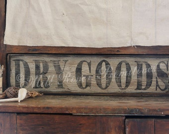 Aged Primitive early looking DRY GOODS Wood Sign