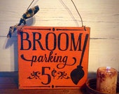 Halloween Sign, Broom Parking 5 Cent, Primitive Halloween Sign, Halloween Decor, Witch Decor, Handmade Halloween Sign