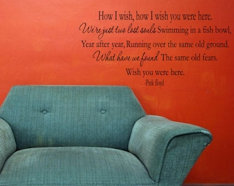 How I wish, how I wish you were here. -Pink Floyd Vinyl Wall words quotes and sayings #919