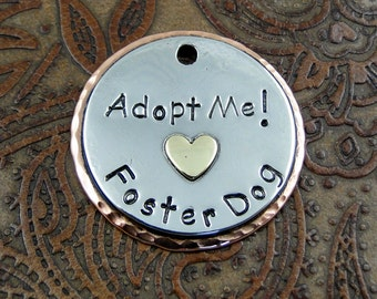 Dog ID Tag Adopt Me, Foster Dog, with Heart Custom ID Tag