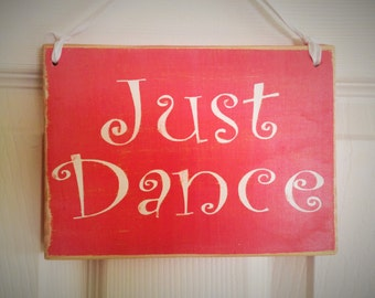 7.5x6 Just Dance (Choose Color) Custom Rustic Shabby Chic Wood Sign