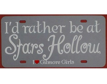 Gilmore Girls I'd rather be at Stars Hollow Gray License Plate Car Tag
