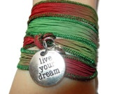 Red and Green Silk Wrap Bracelet,Live Your Dream Inspirational Bracelet, Yoga Bracelet