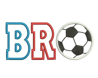 Bro Soccer Applique Embroidery Digitized Digital Design File 4x4 5x7 6x10 - Soccer Ball included as a separate file!