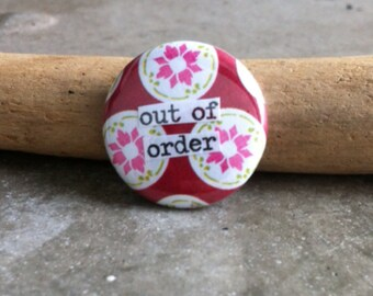 Out Of Order - Pinback Button, Magnet, Mirror, or Bottle Opener