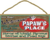 """Welcome To PAPAW'S Place Home of World Famous Stories and Fixed Toys Grandpa Wall 5"""" x 10"""" SIGN Plaque"""
