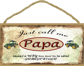 Just Call Me PAPA Cause I'm Too Cool For Grandfather TRACTOR Wall SIGN Grandparent Plaque