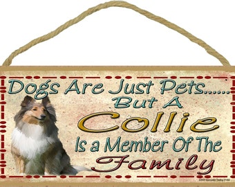 """Dogs Are Just Pets But A COLLIE is A Member of The Family Cute Dog SIGN Pet Decor Plaque 10"""" x 5"""""""