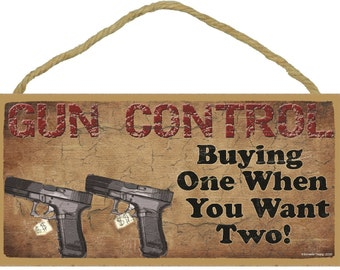 "GUN CONTROL Buying One When You Want Two! Hunting Man Cave Bar 5"" x 10"" SIGN Plaque Decor"