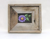 Rustic Barn Wood Framed Pink or Purple Flower, Hand Crafted Frame, Tole Painted, Summer Time or Spring Time Flower,Pink Flower Purple Flower