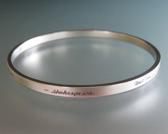 Custom Engraved Sterling Silver Bangle Bracelet, Personalized, Inscribed Poetry Quotes Shakespeare But Never Doubt I Love