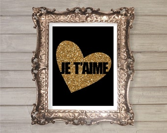 Je T'aime - Gold Heart in Black (Caps) 8x10 - Instant Download, Glitter, French Quote, Love, Valentine, Printable Poster Wall Room Art Print