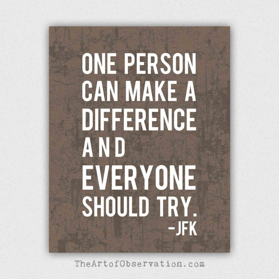 Motivational Quote JFK Make A Difference By