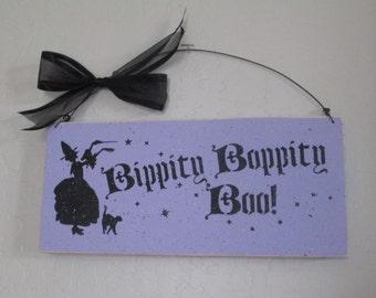 Bippity Boppity Boo Wooden Halloween Sign - Halloween Sign - Wooden Halloween Sign