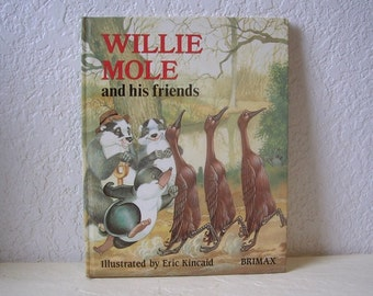 Childrens Book, Willie Mole and His Friends, 1987, Hardcover