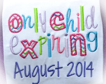 Boutique Only Child Expiring Shirt