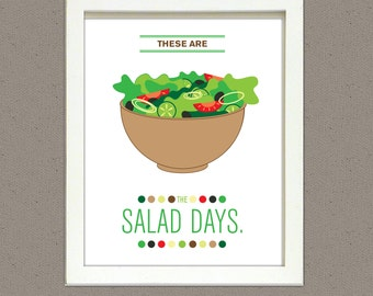 These are the Salad Days Kitchen Art print 8x10 PRINTED, funny, bright, colorful
