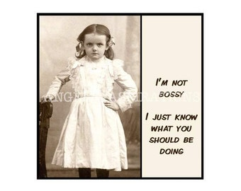 Magnet - I'm not bossy.  I just know what you should be doing - Funny Vintage Friend Sister Mother Colleague Female Woman Sepia Gift
