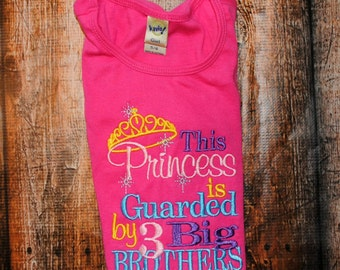 Embroidered Shirt or Bodysuit with the saying This Princess Is Guarded By 1,2,3... Big Brothers.