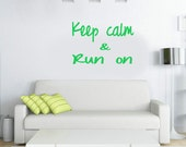 Gifts for runners - inspirational wall decal for runners - Keep calm & run on