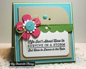 Hand Stamped Greeting Card - How To Dance In The Rain!