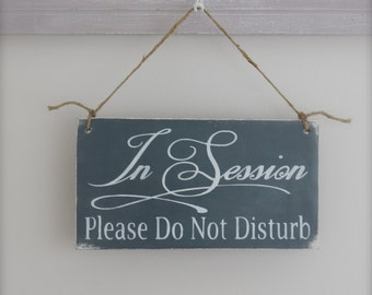 Business Sign, In Session Sign, Custom Sign, Wall Art, Wood Sign, Office Sign