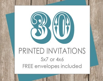 30 Printed Invitations (includes white envelopes)