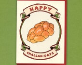 HAPPY CHALLAH-DAYS - Hanukkah Card - Funny Hanukkah Card - Christmas Card - Challah Bread - Funny Christmas Card - Happy Holidays Card