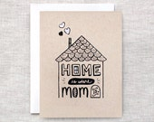 Mothers Day Card, Birthday Card for Mom - Home is Where Mom Is - Hand Drawn Card - House Illustration - Brown Recycled Card