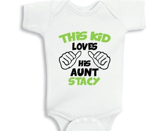 This Kids loves his Aunt Personalized baby boy bodysuit or Kids Shirt