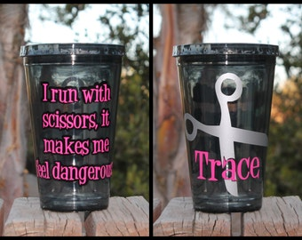 Custom/Personalized Hairdresser Hairstylist Gift I Run With Scissors Acrylic Tumbler