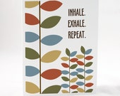 Inspirational Quote Greeting Card, Inhale, Exhale, Repeat, A2 size, Yoga Gift for Her, Colorful Floral Illustration