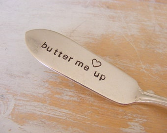 Butter Me Up Hand Stamped Butter Knife