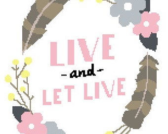 Live & Let Live - Cross Stitch Pattern